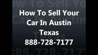 How To Sell My Car In Austin Texas 512-686-4952 Cash For Cars Austin