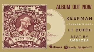 KEEPMAN - CHAMPS ELYSEE ft Butch (Official Album Specimen)
