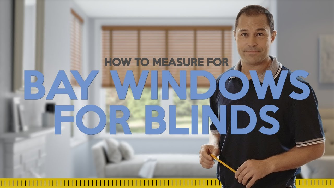 How To Measure A Bay Window For New Blinds Tutorial You