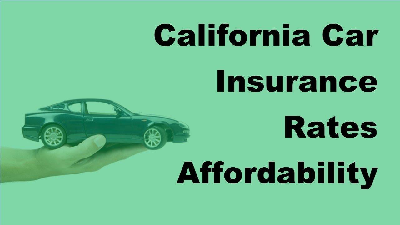 Best Car Insurance California: California Car Insurance Rates Affordability Guaranteed