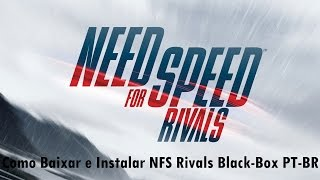 Como baixar e instalar Need for Speed Rivals - BlackBox PT-BR
