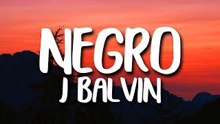 J. Balvin - Negro (Letra/Lyrics)