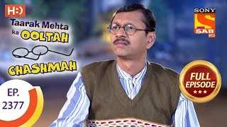 Taarak Mehta Ka Ooltah Chashmah - Ep 2377 - Full Episode - 9th January, 2018