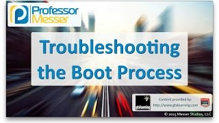 Troubleshooting the Boot Process - CompTIA A+ 220-901 - 4.2