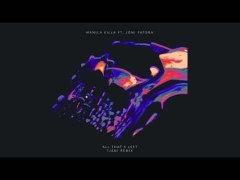 Manila Killa - All That's Left feat. Joni Fatora (TJANI Remix) [Cover Art]