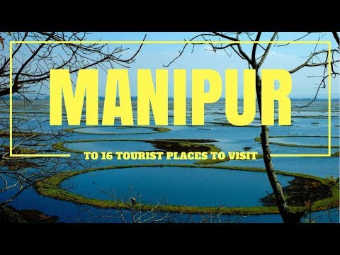 Manipur top 16 tourist place to visit
