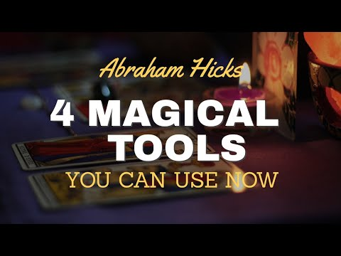 4 MagicalTools You Can Use Now - Abraham Hicks 2020
