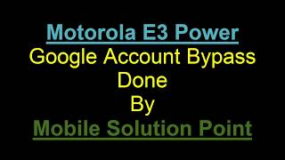 Moto E3 Power (XT1706) Frp Bypass Done Android 6 0
