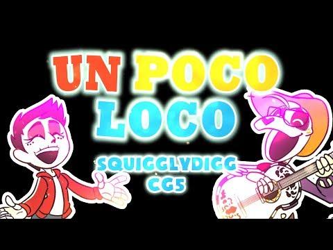 """COCO ~ """"Un Poco Loco"""" [CG5 & SquigglyDigg]"""