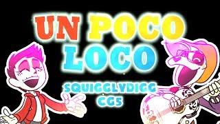 """COCO ~ """"Un Poco Loco"""" [SquigglyDigg & CG5]"""