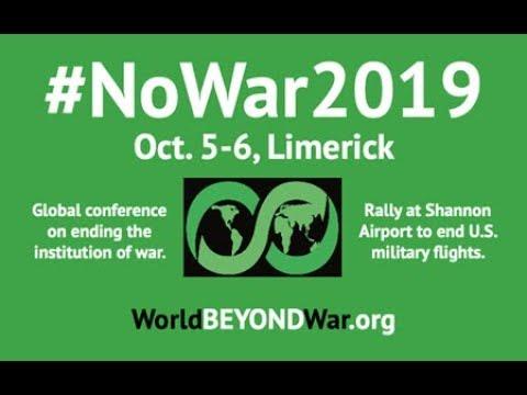 #WorldBeyondWar Conference #NoWar2019 Limerick, Ireland Oct 5/6  2019