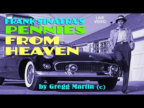 FRANK SINATRA - Pennies From Heaven - by Gregg Martin