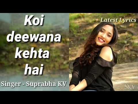 Koi Deewana Kehta Hai | Heart Touching Song | Dr Kumar Viswas | Suprabha KV | Latest Lyrics