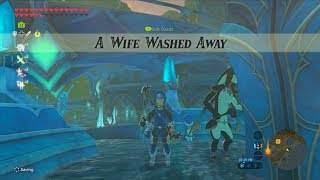 The Legend of Zelda: Breath of the Wild (Wii U) - Side Quest - A Wife Washed Away
