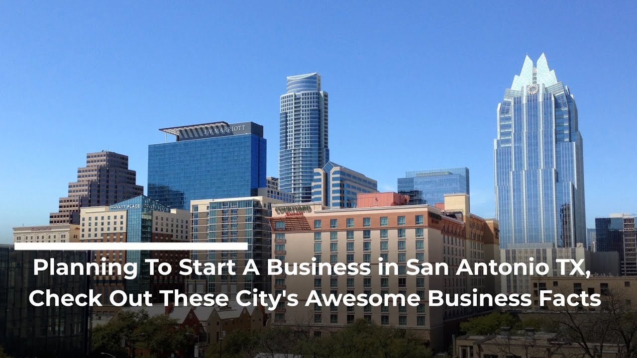 Planning To Start A Business in San Antonio TX, Check Out These City's Awesome Business Facts