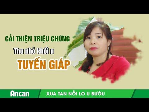 Cải thiện triệu chứng, thu nhỏ khối u tuyến giáp - Câu chuyện của chị Hà Thị Hồng