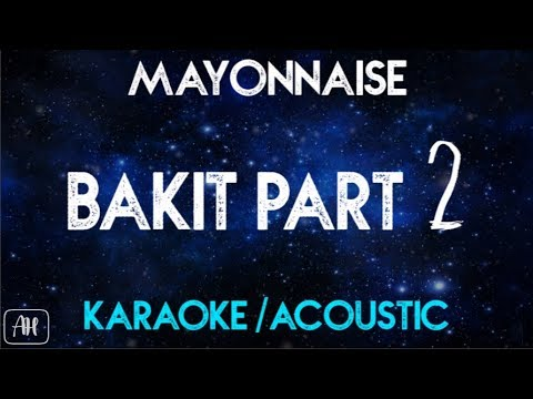Mayonnaise - Bakit Part 2 (Karaoke/Acoustic)