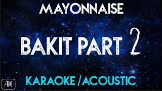 Baixar Mayonnaise - Bakit Part 2 (Karaoke/Acoustic)