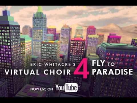 Virtual Choir 4 - 'Fly to Paradise' (A Cappella)