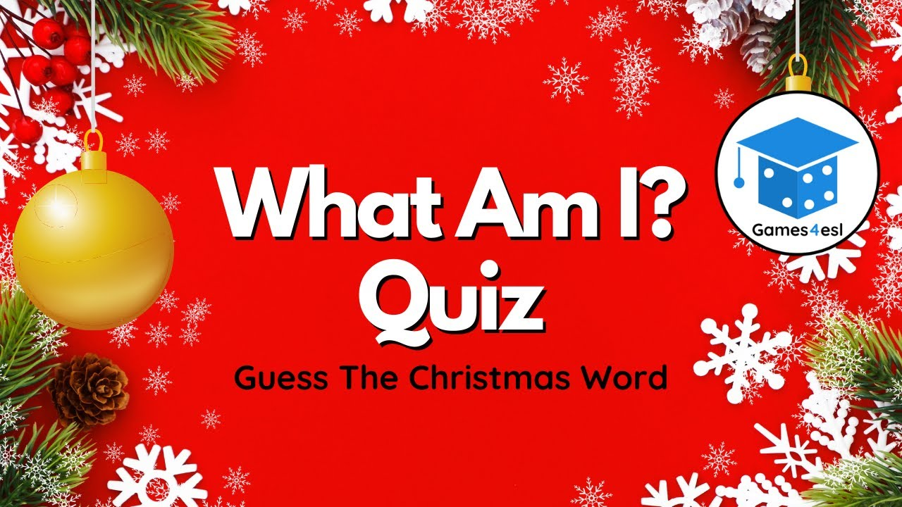 Christmas Game What Am I Quiz Guess The Christmas Word Youtube