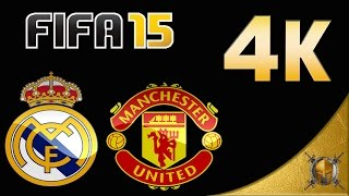 Manchester United vs Real Madrid  -  FIFA 15 (PC) - 4K -  [2160p 60fps]