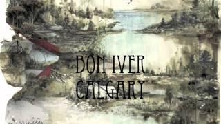 Bon Iver - Calgary (HD + Lyrics)