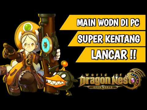 Rekomendasi Emulator - World Of Dragon Nest Di PC/Laptop Kentang (Low End)