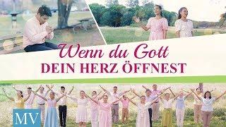 Christliches Musikvideo | Wenn du Gott dein Herz öffnest, siehst du Gottes Liebe