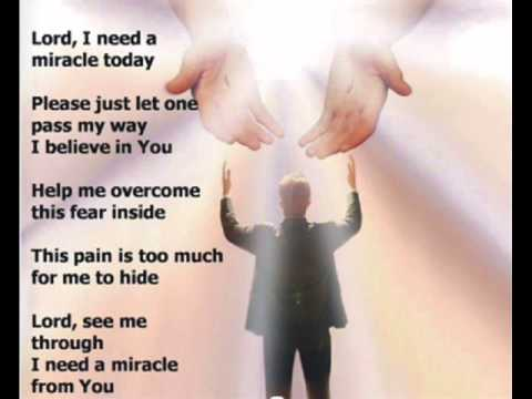 LORD, I NEED A MIRACLE TODAY