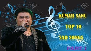 Kumar Sanu  best of top 10 sad songs... {Part-1}