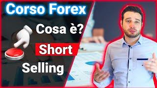 Short Selling, cosa è? Facile! |-| Corso di Trading sul Forex Base & Avanzato - Ep.8/15
