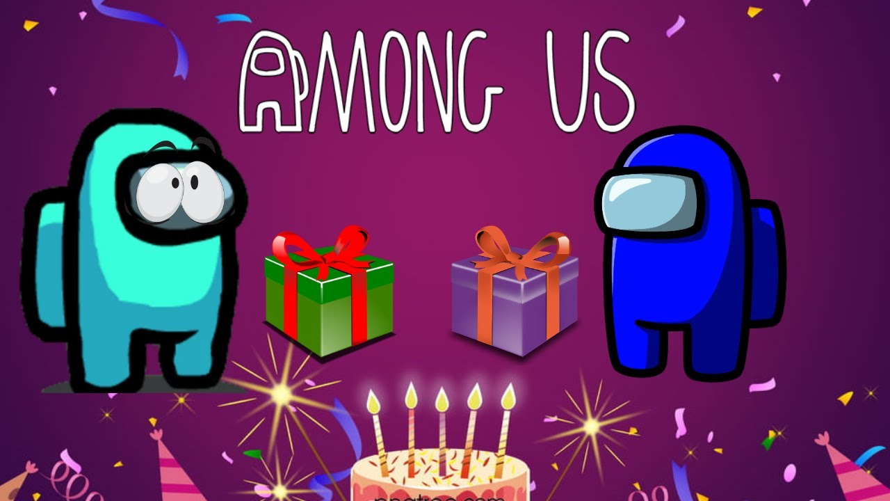 My Friends Birthday Party In Among Us Funny Gameplay Youtube