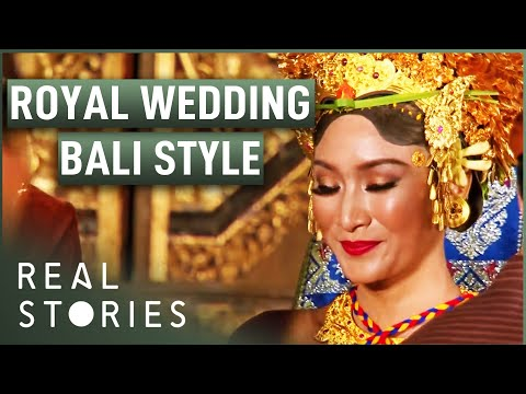 Royal Wedding Bali Style (Royalty Documentary) - Real Stories