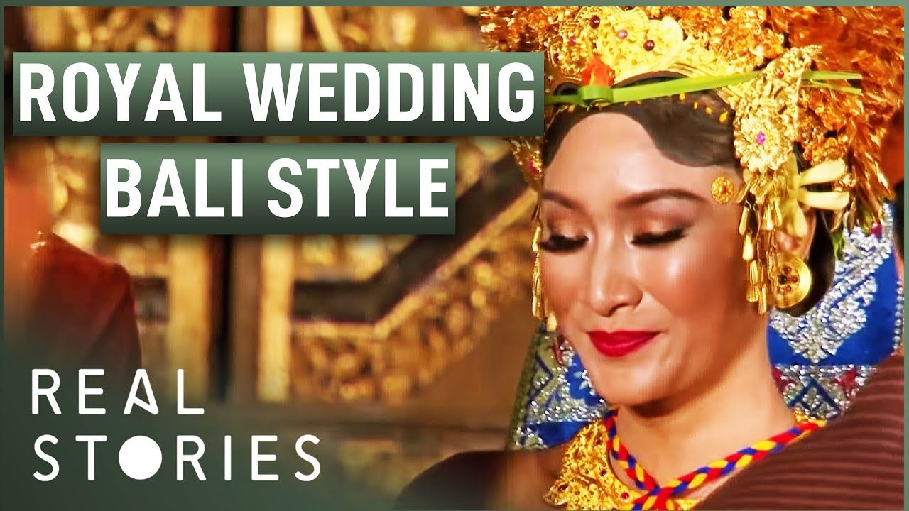 Royal Wedding: Bali Style (Wedding Documentary) | Real Stories |