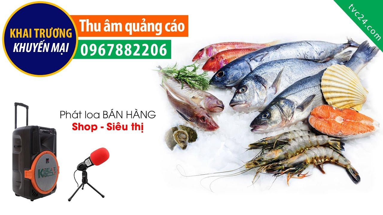 Thu âm quảng cáo cửa hàng Hải Sản Xanh giọng đọc phát loa khuyến mại