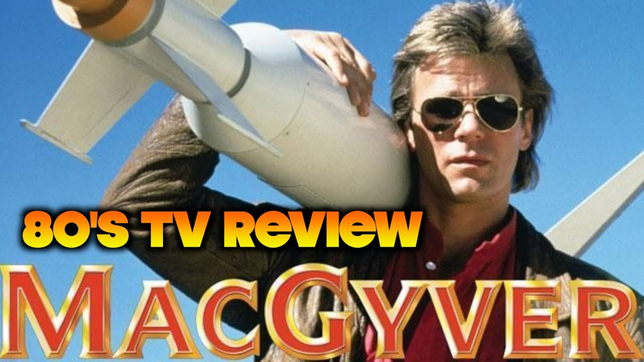 80 S Tv Review Macgyver Original 80 S Series Youtube