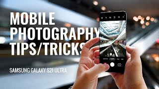 5 Ways to Take Better Mobile Photos // Samsung Galaxy S21 Ultra