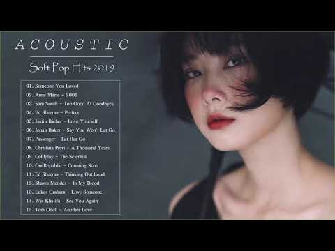 Acoustic Soft Songs  Relaxing Pop   Soft Pop Hits 2019