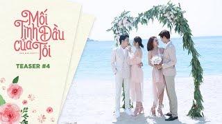 Teaser 4 Mối Tình Đầu Của Tôi | She Was Pretty Việt Nam