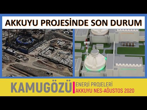 Akkuyu Nükleer Enerji Santrali'nin Son Durumu - Ağustos 2020