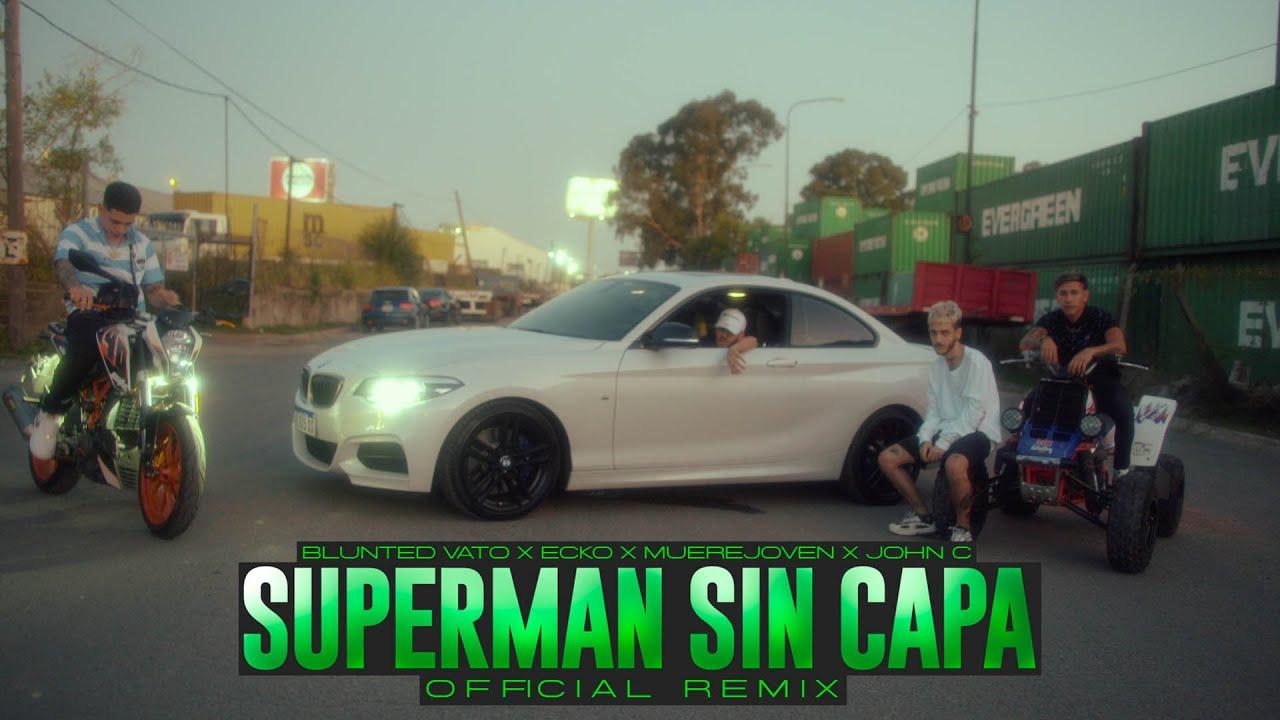 Blunted Vato - Superman Sin Capa REMIX ft. Ecko, Muerejoven & John C