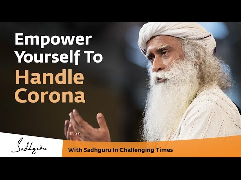 How to Empower Yourself to Handle Corona - With Sadhguru in Challenging Times - 24 Mar