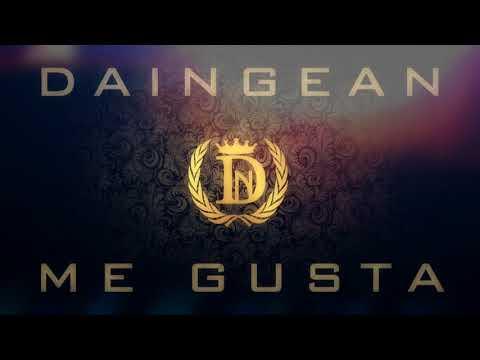 DAINGEAN - ME GUSTA