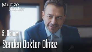 Senden doktor olmaz - Mucize Doktor 5. Bölüm