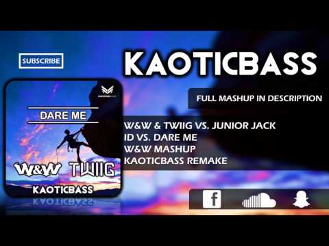 id-vs.-dare-me-(w&w-mashup)[kaoticbass-remake]