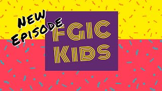 FGIC Kids:  Ep. 72 - Thought for the Day & Sing-a-long