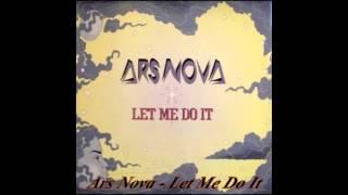 Ars Nova - Let Me Do It ( Do It Mix )