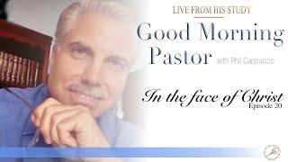 GMP Episode 20: In The Face of Jesus Christ -with Philip Cappuccio