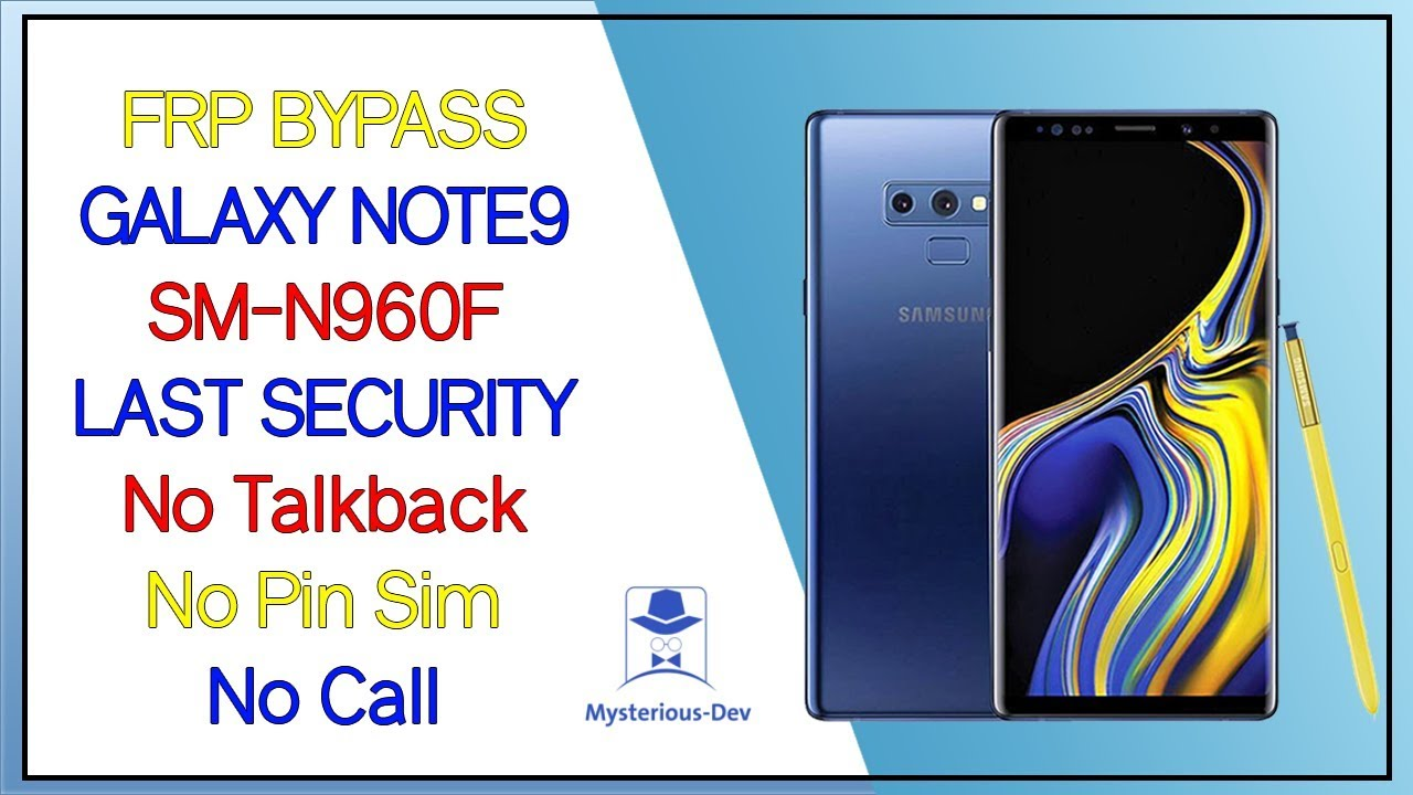 Remove FRP Note 9 Android 9 0 PIE | Bypass Google Account N960F U2 9 0
