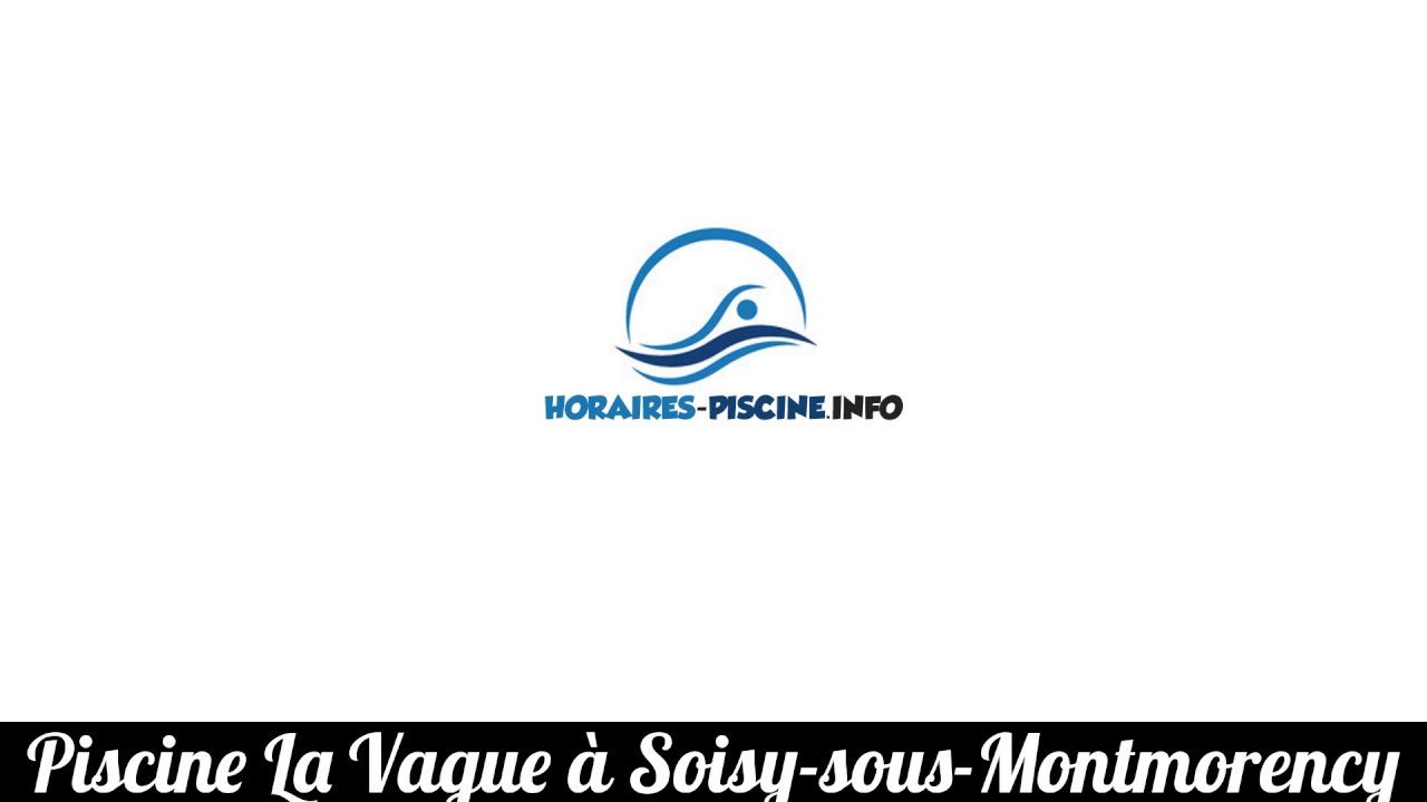 Célèbre Piscine La Vague à Soisy-sous-Montmorency - YouTube SP19